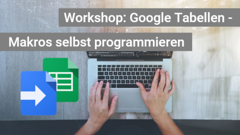 Workshop Google Tabellen - Makros selbst programmieren